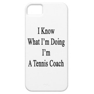 I Know What I'm Doing I'm A Tennis Coach iPhone 5 Case