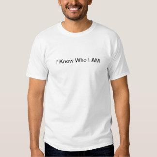 I know who i am t shirt