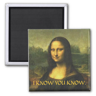 I KNOW YOU KNOW. SQUARE MAGNET