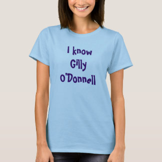 I knowGilly O'Donnell T-Shirt