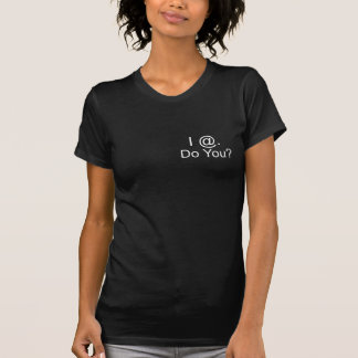 'I @' Ladies - Front and Back T-Shirt