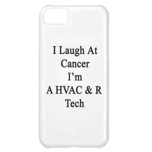 I Laugh At Cancer I'm A HVAC R Tech iPhone 5C Case