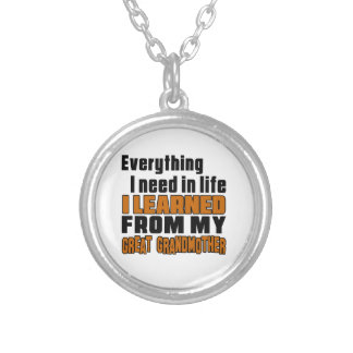 I Learned From Great grandmother Round Pendant Necklace