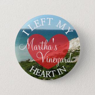 I Left my Heart in Martha's Vineyard Button