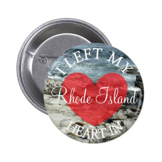 I Left my Heart in Rhode Island Button