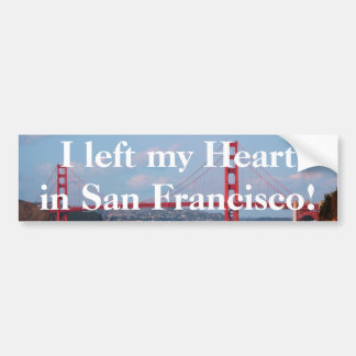 I left my Heart in San Francisco Bumper Sticker