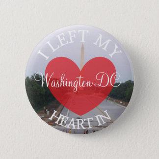 I Left my Heart in Washington DC Button