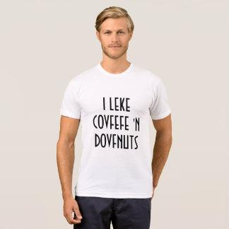 I LEKE COVFEFE 'N DOVFNUTS | funny men's shirt