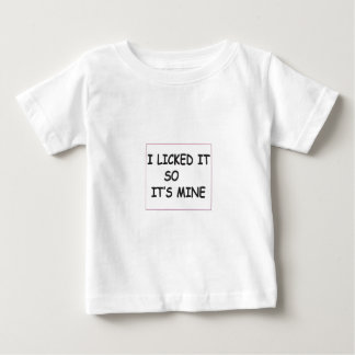 I Licked it Baby T-Shirt