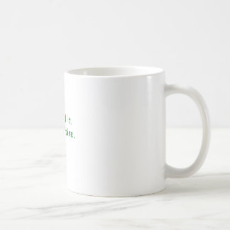 I Licked It So Its Mine Coffee Mug