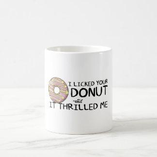 """I Licked Your Donut"" Classic Mug"