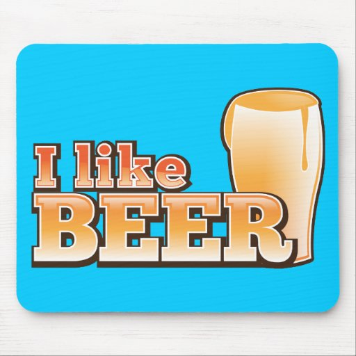 I LIKE BEER alcohol drink design Mouse Pads