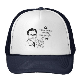 I like being able to fire people - Romney Quote Mesh Hats