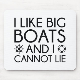 I Like Big Boats Mouse Pad