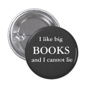 I like big, BOOKS, and I cannot lie 3 Cm Round Badge