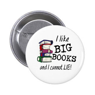 I like BIG BOOKS and I cannot LIE! 6 Cm Round Badge