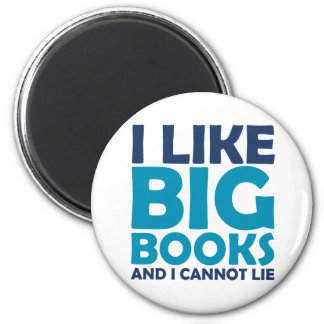 I Like Big Books and I Cannot Lie 6 Cm Round Magnet
