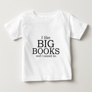 I like big books and I cannot lie Baby T-Shirt