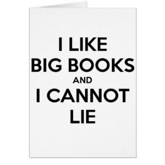 I Like Big Books and I Cannot Lie Card