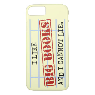 I Like Big Books and I Cannot Lie Funny Library iPhone 7 Case