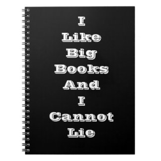 I like big books and I cannot lie notepad Notebooks