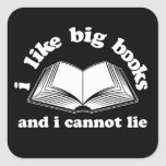 I Like Big Books and I Cannot Lie Square Stickers