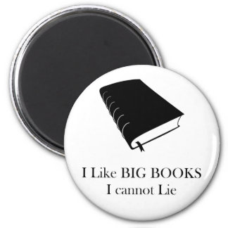 I Like Big Books I Cannot Lie Magnet