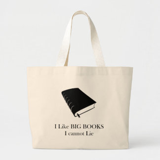 I Like Big Books I Cannot Lie Tote