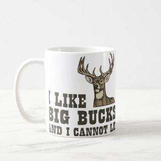 I Like Big Bucks And I Cannot Lie Basic White Mug