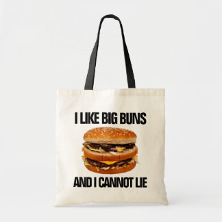 I Like Big Buns and I Cannot Lie Funny Burger Tote Bag