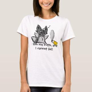 I Like Big Butts, and I Cannot Lie!! T-Shirt