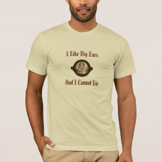 I Like Big Ears And I Cannot Lie T-Shirt