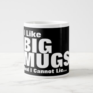 I Like Big Mugs And I Cannot Lie