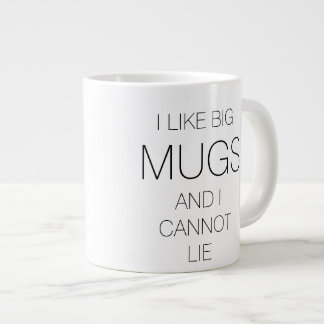 I Like Big Mugs..Cannot Lie Large Coffee Mug