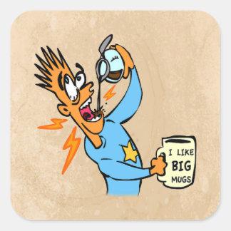 I Like Big Mugs! - Java Junkie Guy! Square Sticker