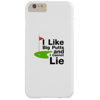 I Like Big Putts I Cannot Lie Funny Golfing Shirt Barely There iPhone 6 Plus Case