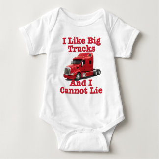 I Like Big Trucks And I Cannot Lie Peterbilt Baby Bodysuit