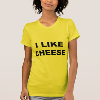 I Like Cheese T-shirts