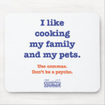 I Like Cooking My Family and My Pets Mouse Pad