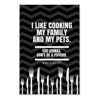 I Like Cooking My Family and Pets (Comma Joke) Poster