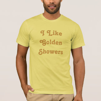 I Like Golden Showers T-Shirt