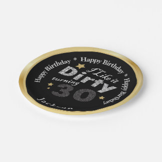 I Like it Dirty Turning 30 - 30th Birthday 7 Inch Paper Plate