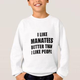 I Like Manatees Better Than I Like People Sweatshirt