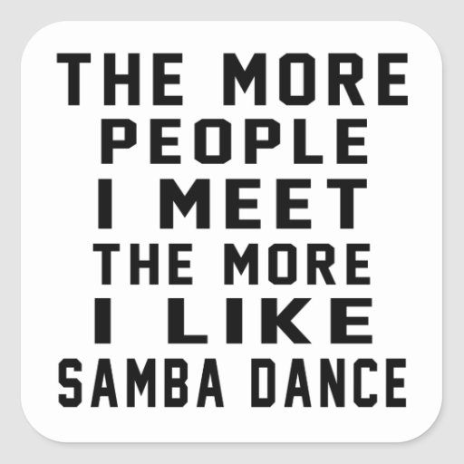 I like More Samba Square Stickers