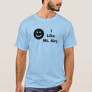 I Like Mt. Airy T-Shirt