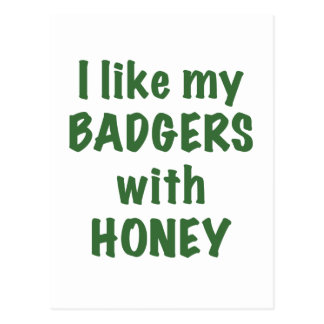 I like my Badgers with Honey Postcard