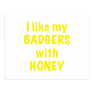 I like my Badgers with Honey Postcard