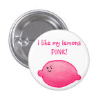 I like my lemons PINK! Pinback Buttons