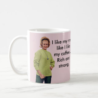 I like my men like I like my coffee... Coffee Mug