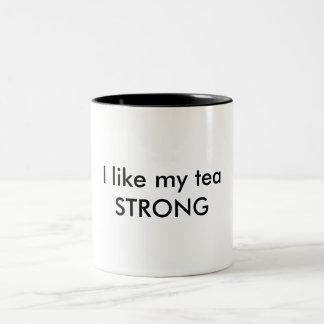 I like my tea STRONG mug